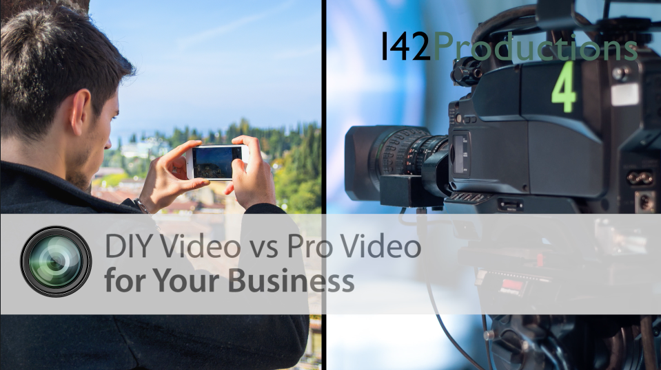 DIY VS Pro Video Production - 142 PRODUCTIONS